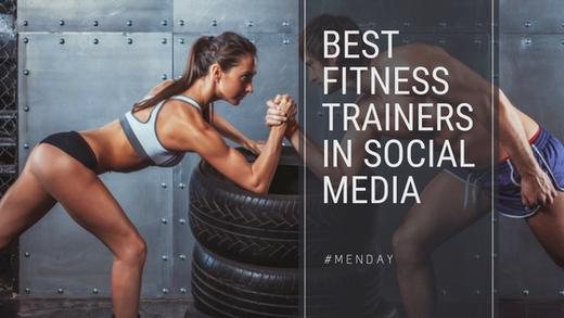 Best Fitness Trainers In Social Media