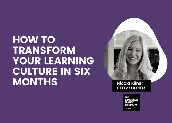 How to transform your learning culture in six months
