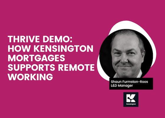 THRIVE demo: How Kensington Mortgages supports remote working
