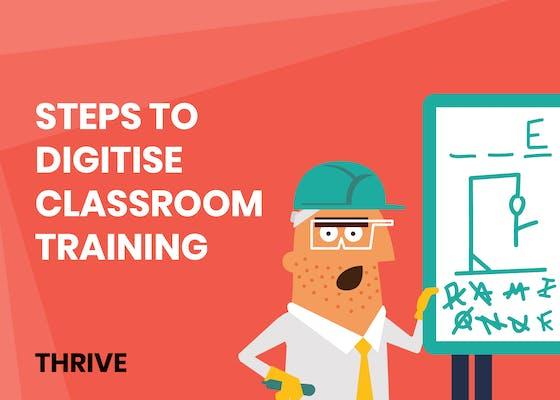 Steps to digitise classroom training