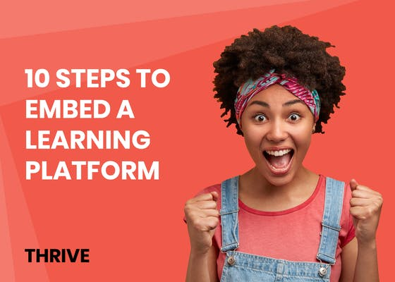10 steps to embed a learning platform