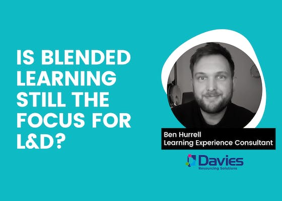 Is blended learning still the focus for L&D?