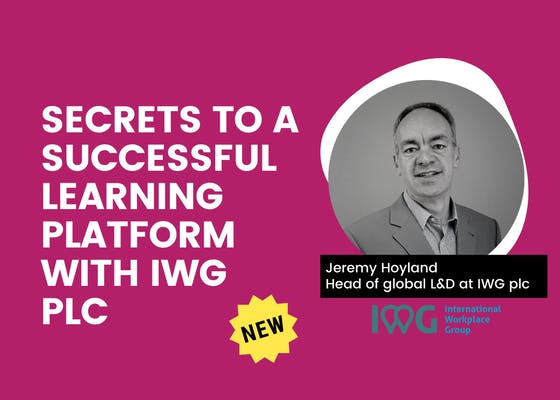 Coming soon: Secrets to a successful learning platform with IWG plc