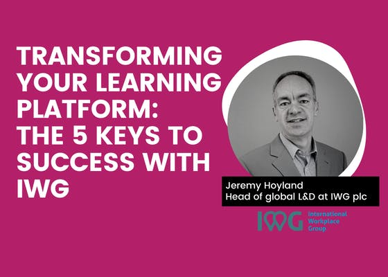 Secrets to a successful learning platform with IWG plc