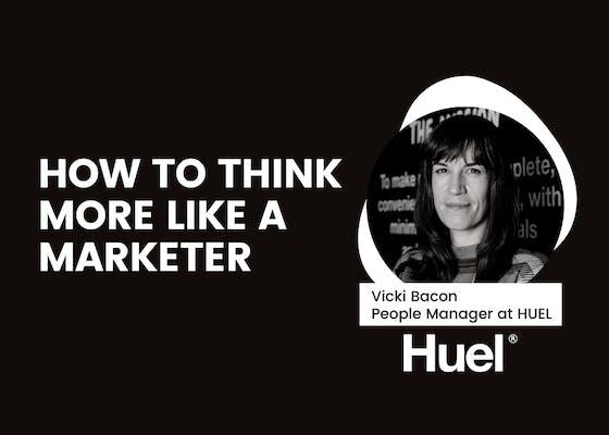 Think more like a marketer: Huel's modern L&D approach