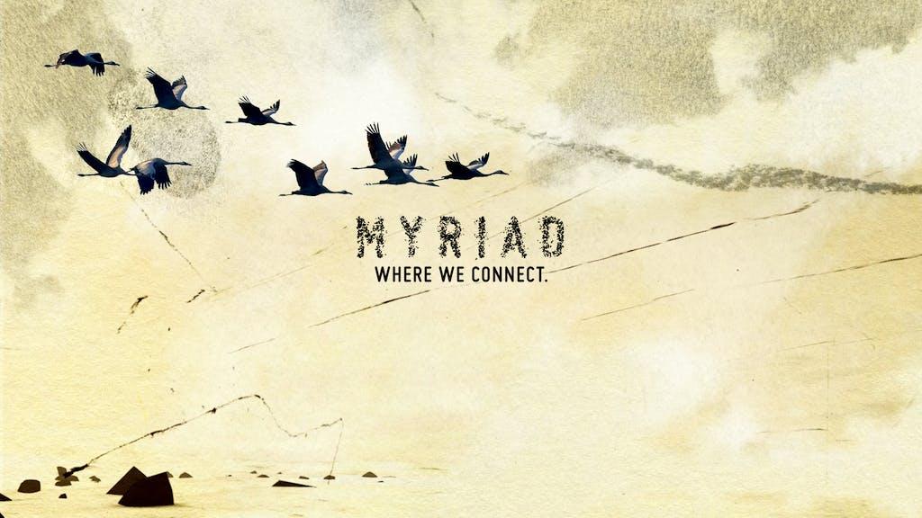 MYRIAD. Where we connect.