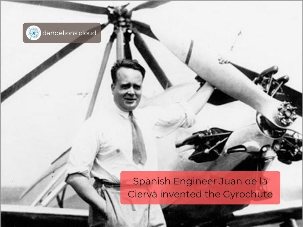 Spanish Engineer Juan de la Cierva invented the Gyrochute