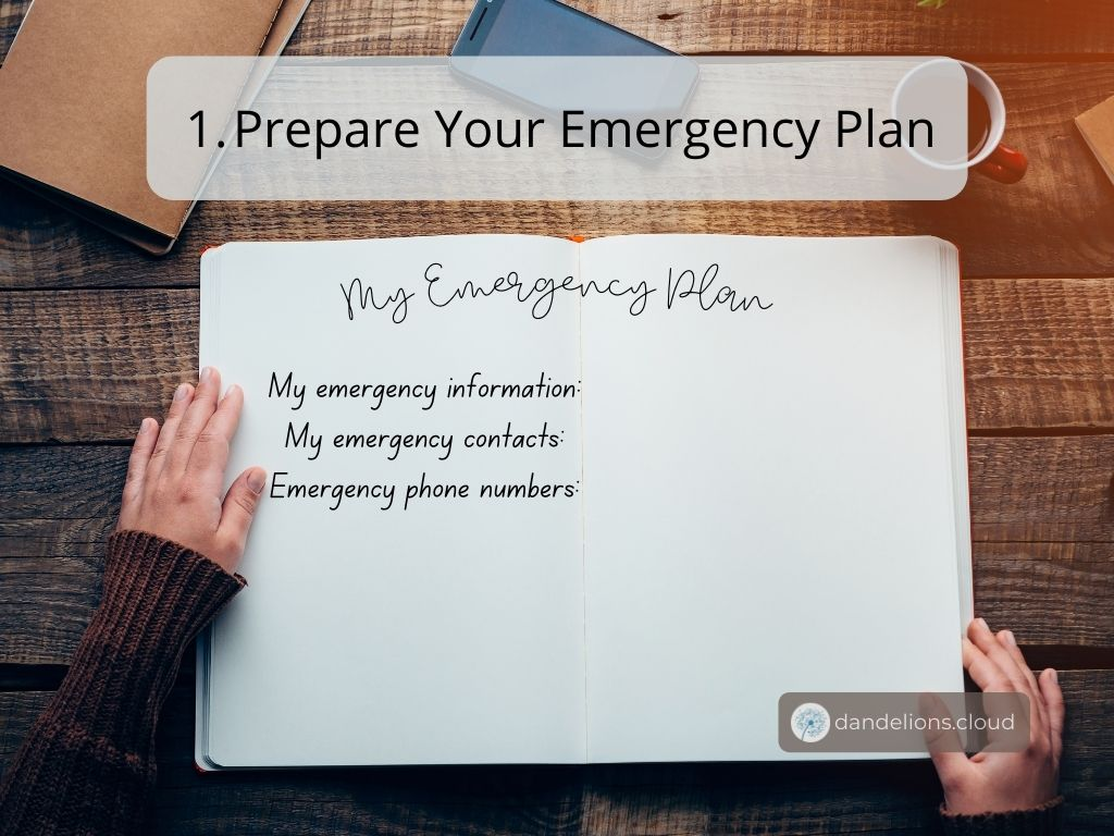 Have your emergency plan ready