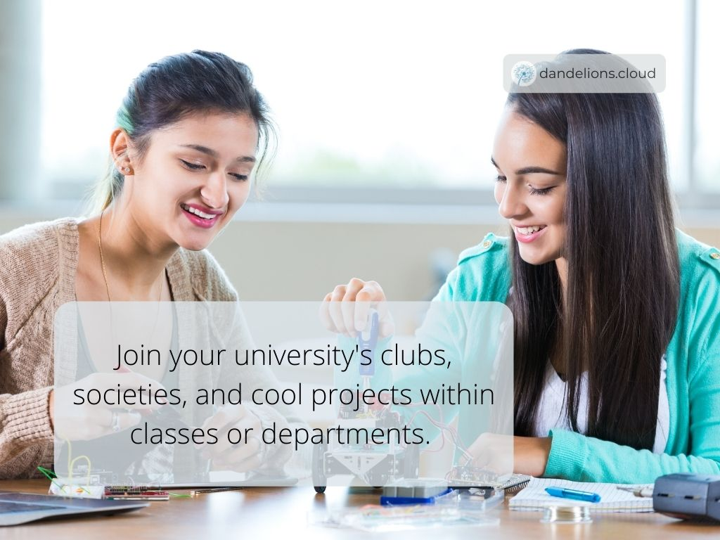 Get involved in university by joining clubs, societies and projects