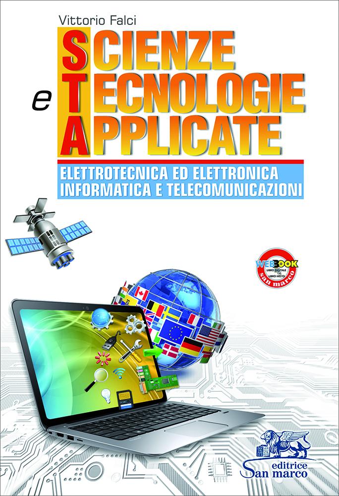 Scienze e Tecnologie Applicate – Elettrotecnica ed Elettronica Informatica e Telecomunicazioni