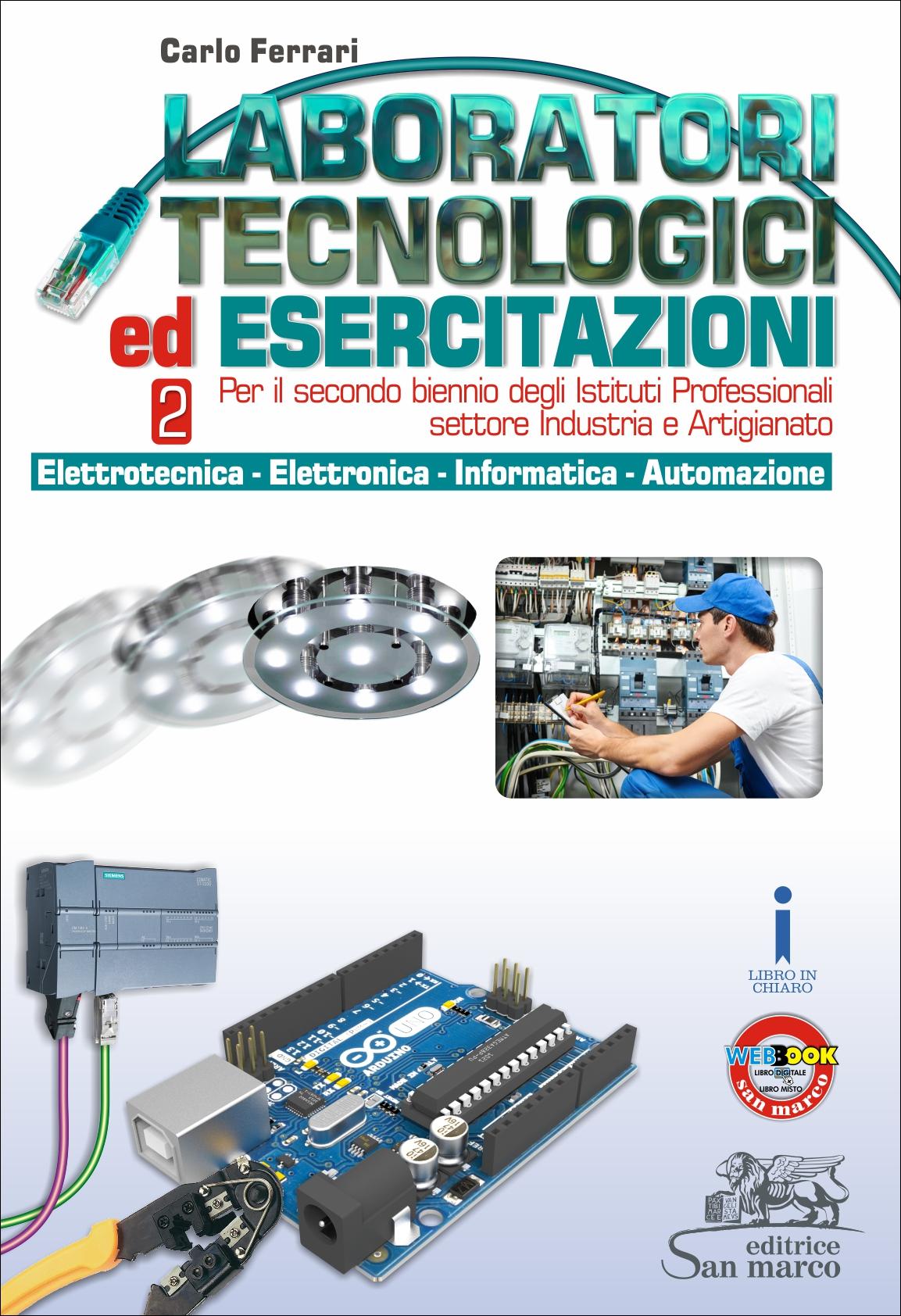 Laboratori Tecnologici ed Esercitazioni 2 - Elettrotecnica - Elettronica - Informatica - Automazione