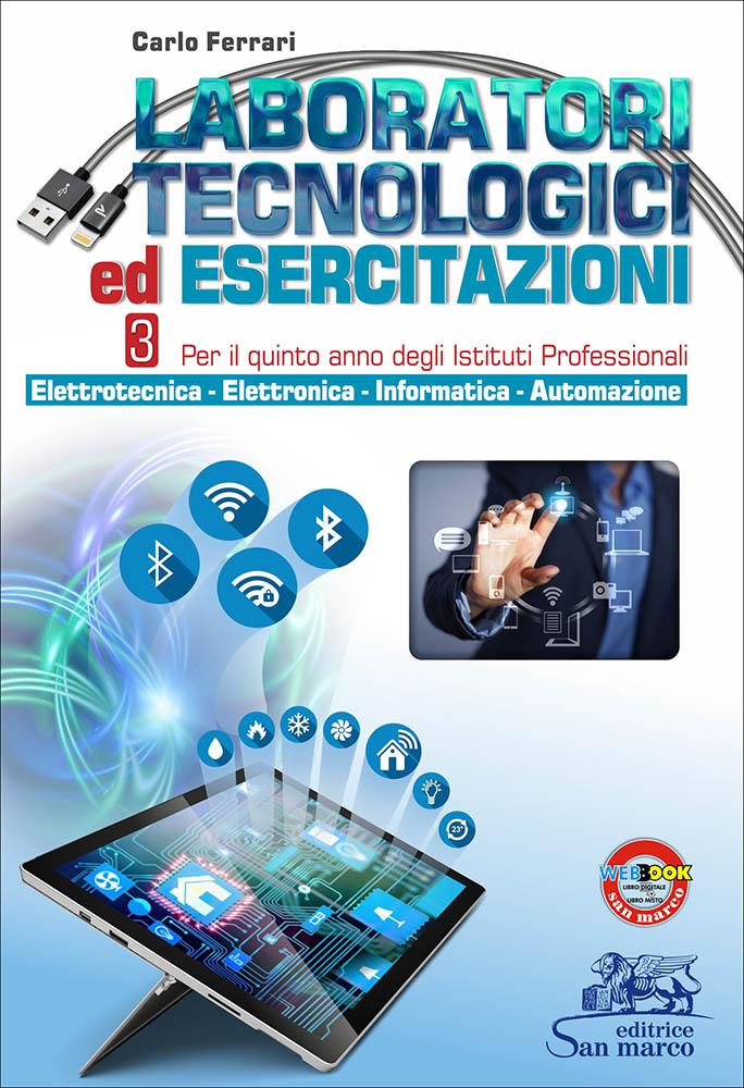Laboratori Tecnologici ed Esercitazioni 3 - Elettrotecnica - Elettronica - Informatica - Automazione