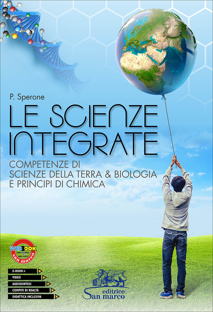 Le Scienze Integrate - Scienze Della Terra, Biologia, Chimica