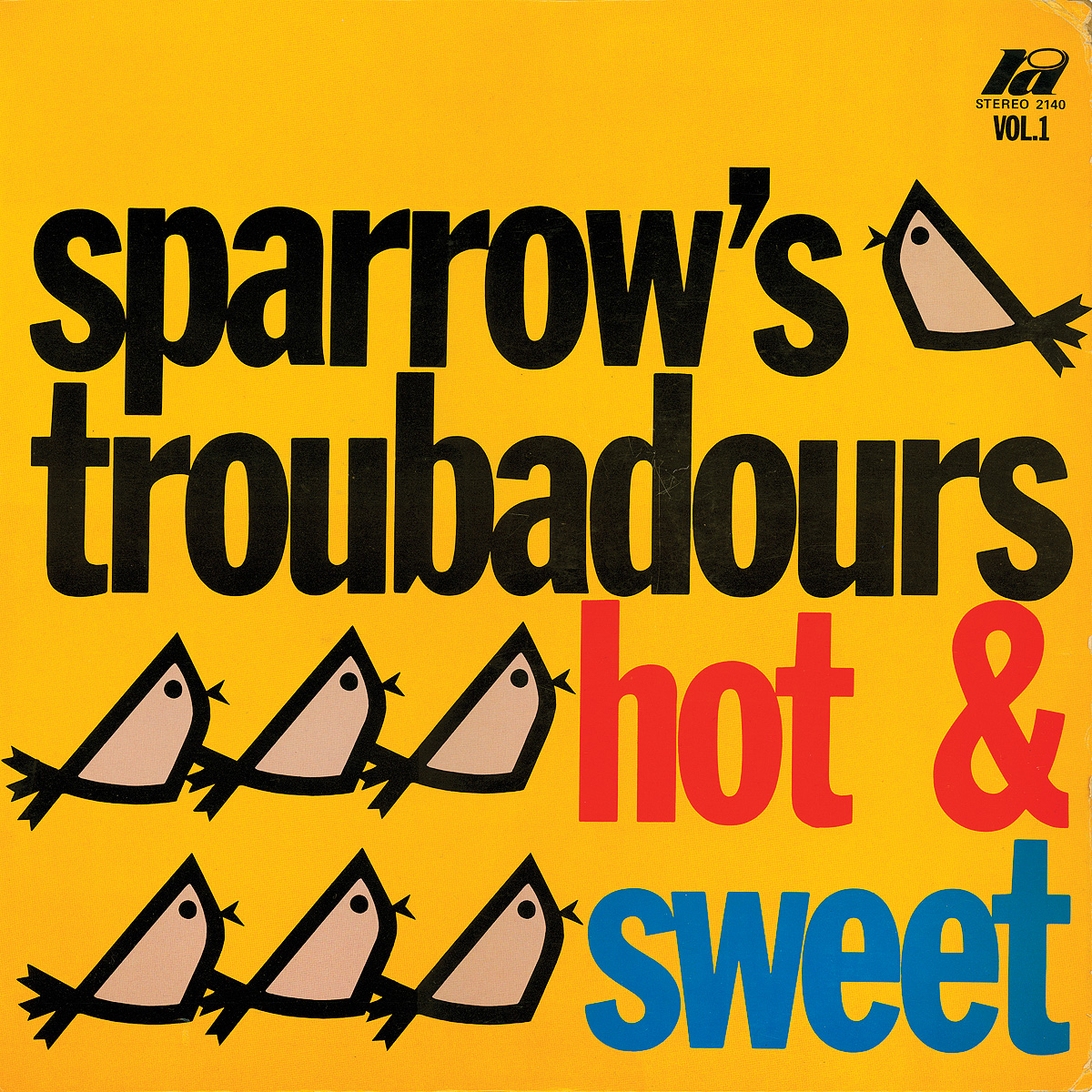 Sparrow's Troubadours - Hot & Sweet