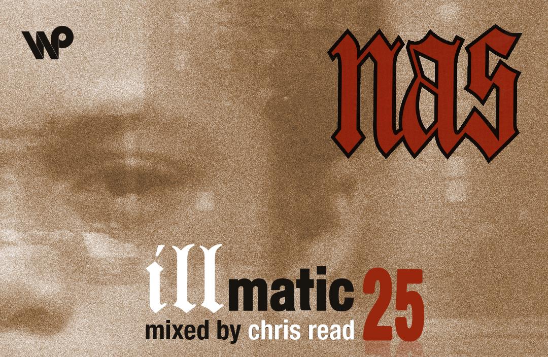 Nas's Illmatic 25th anniversary mixtape by Chris Read