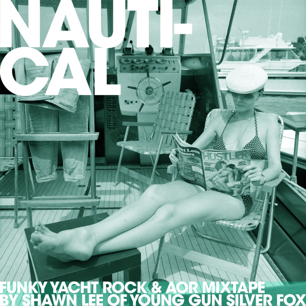 Nauti-Cal: Funky Yacht Rock & AOR Mixtape by Shawn Lee