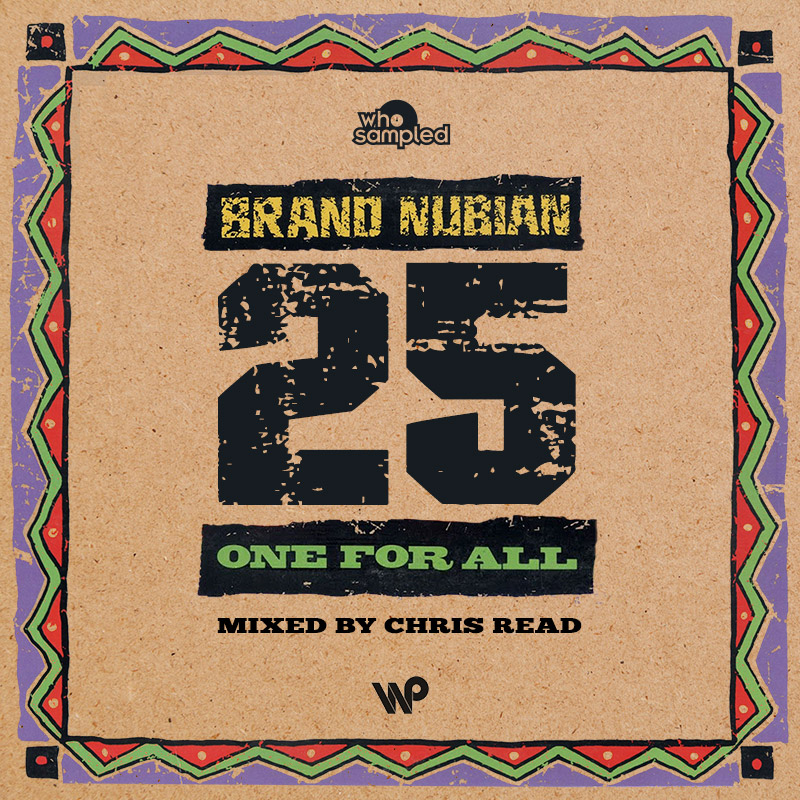 Brand Nubian One for All 25th Anniversary Mixtape