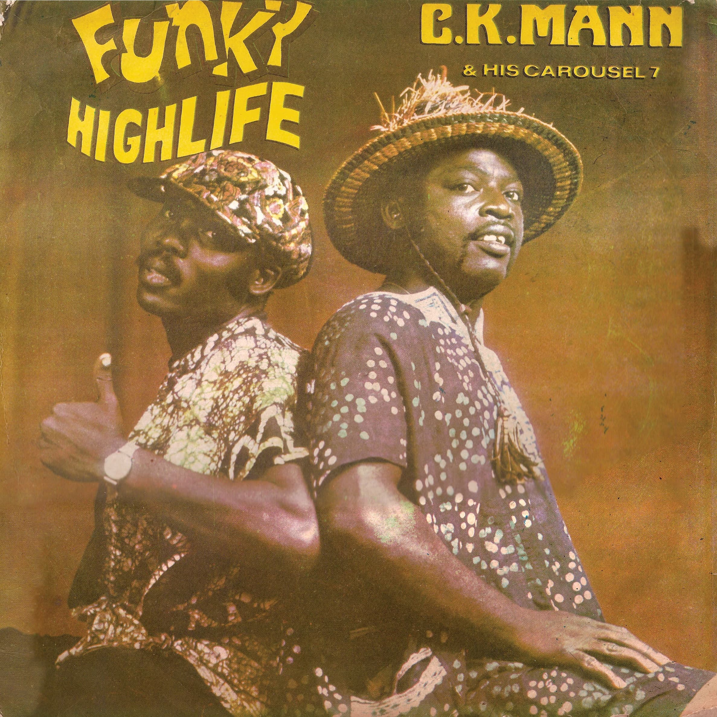 C. K. Mann  & His Carousel 7 <i>Funky Highlife</i>