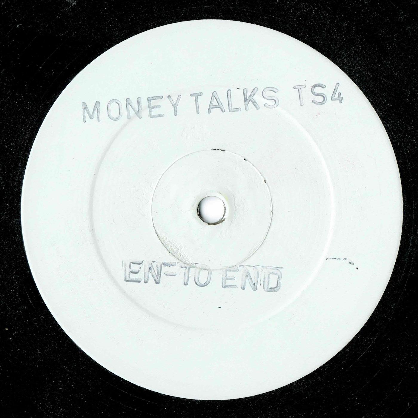 """En-To-End """"Money Talks"""""""
