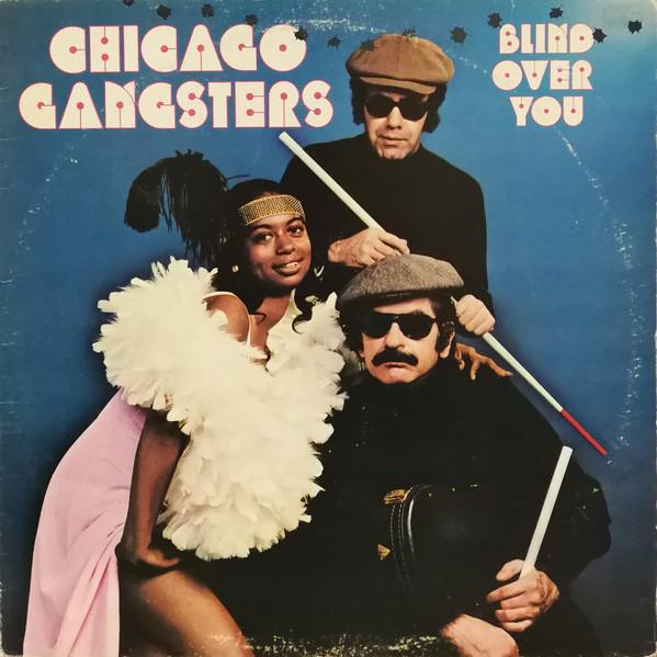 Chicago Gangsters <i>Blind Over You</i>
