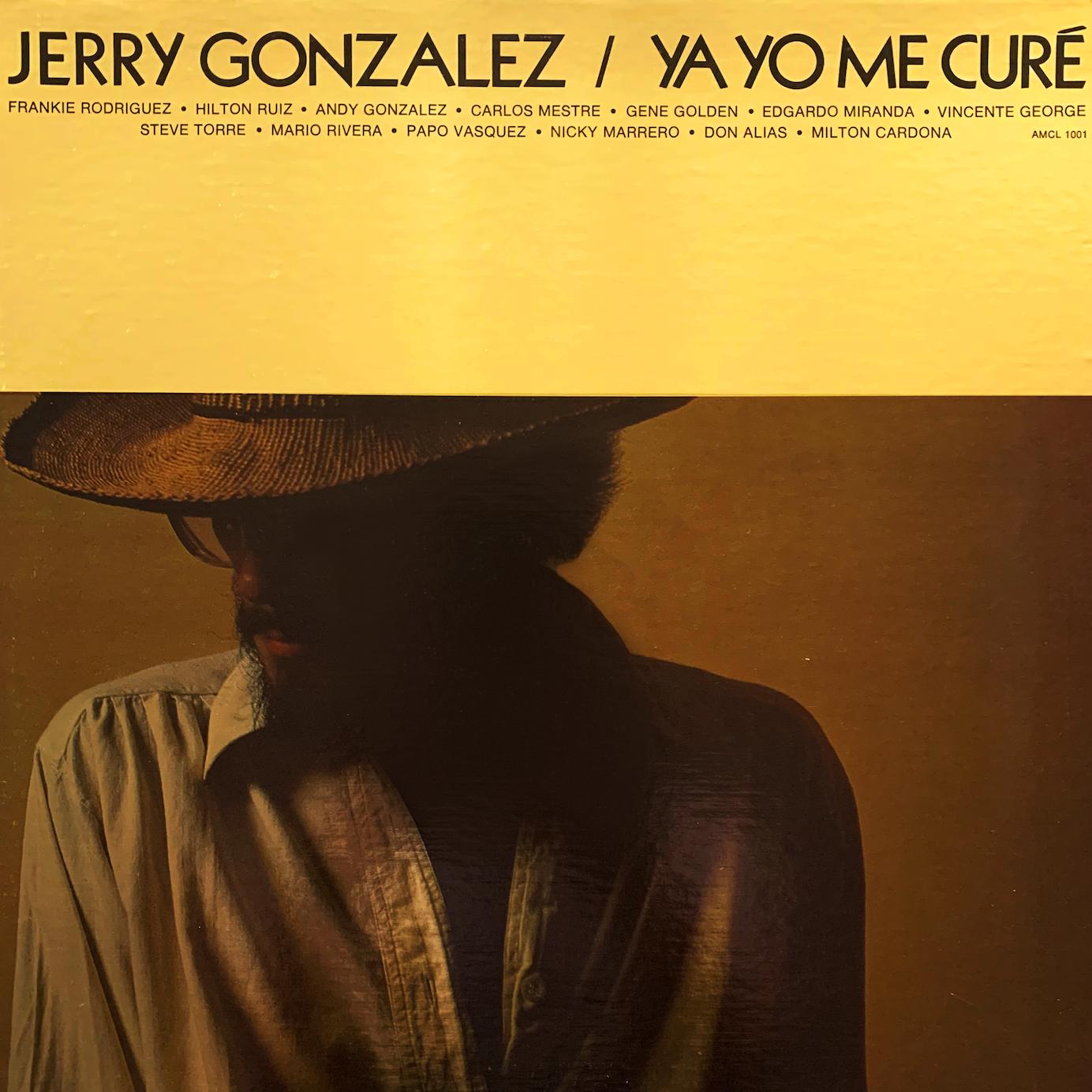 Jerry González <Ya Yo Me Curé</i>