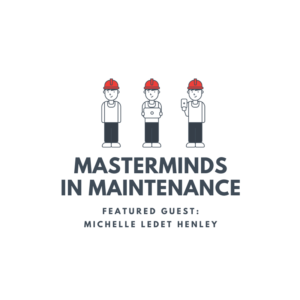 S2:E8 Making Maintenance and Reliability Fun with Michelle Ledet Henley