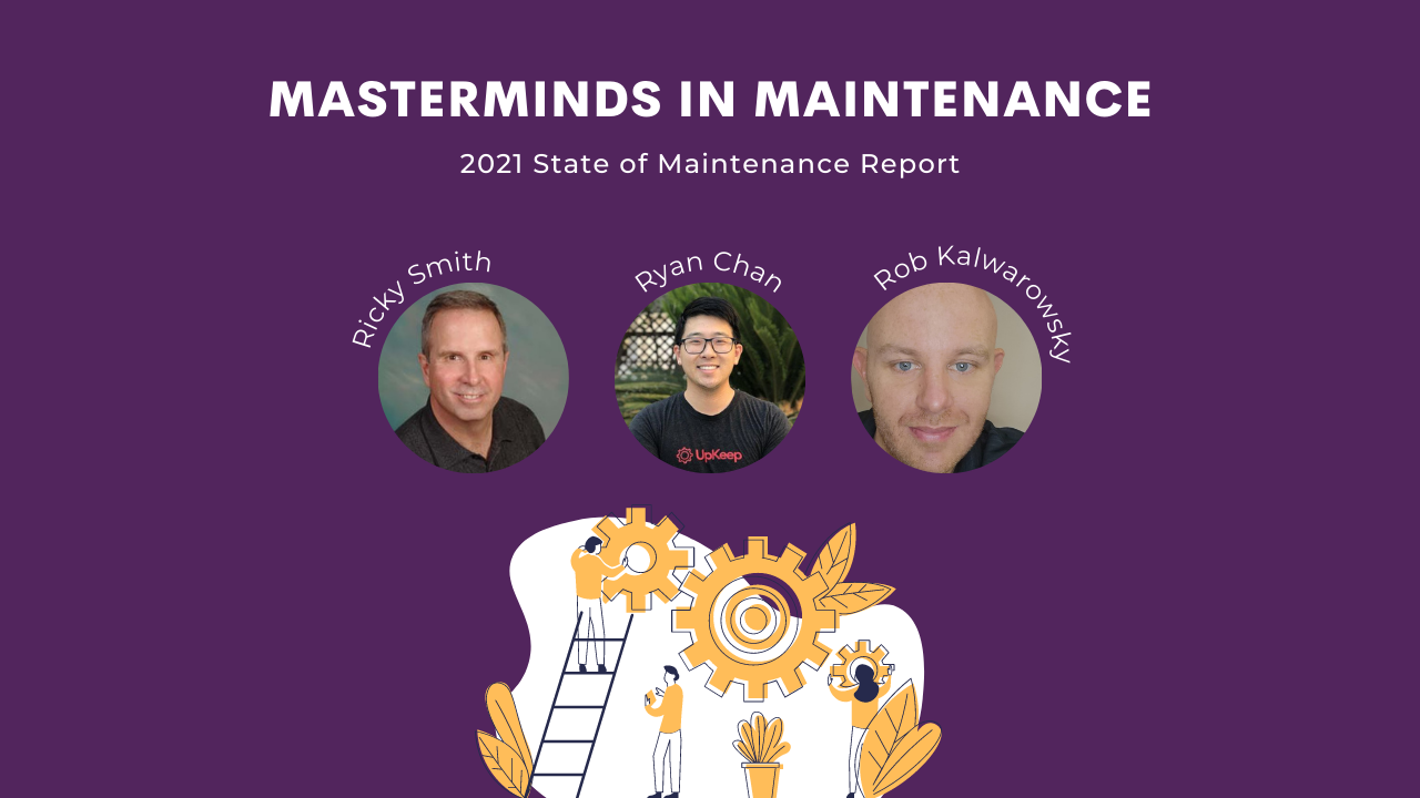 Masterminds in Maintenance - 2021 State of Maintenance Report