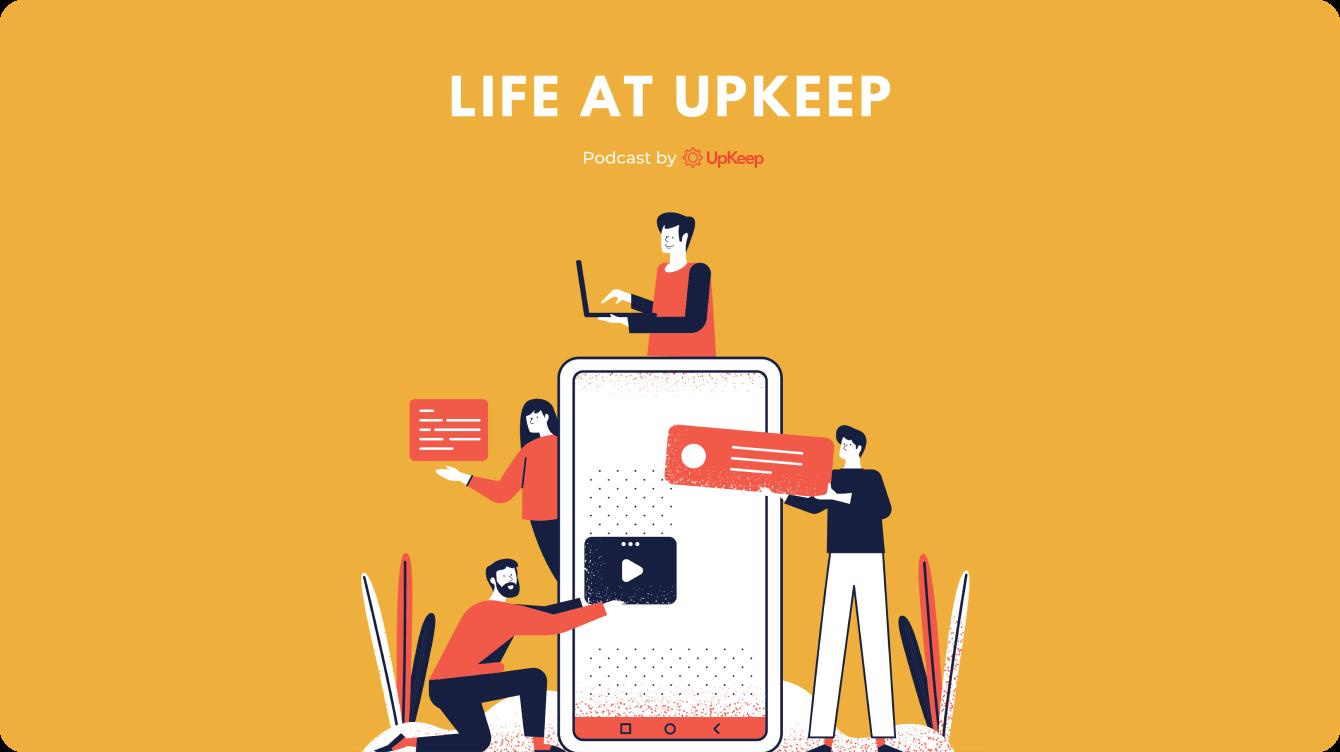 Life At UpKeeep