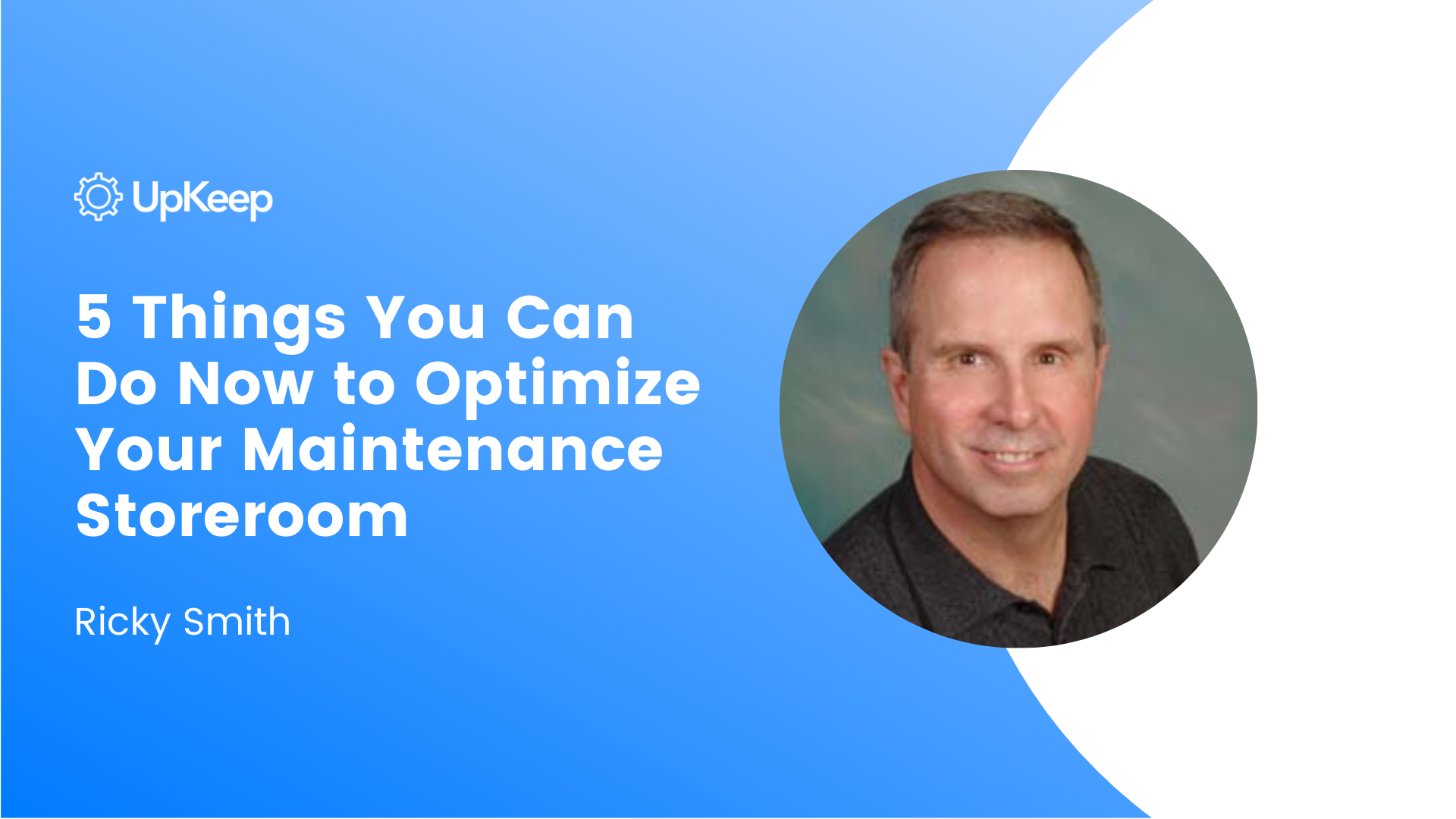 5 Things you can do NOW to Optimize your Maintenance Storeroom