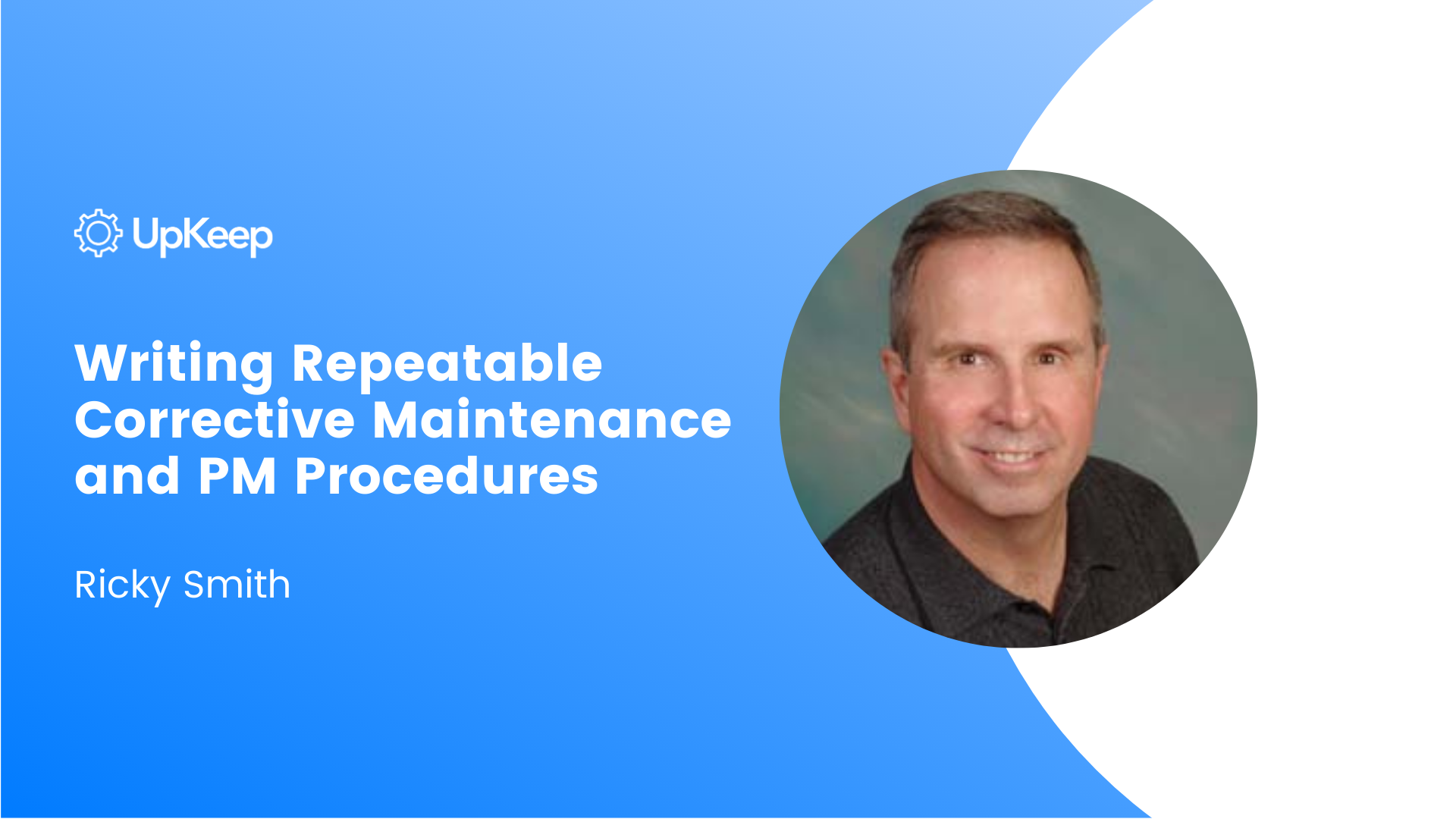 Writing Repeatable Corrective Maintenance and PM Procedures