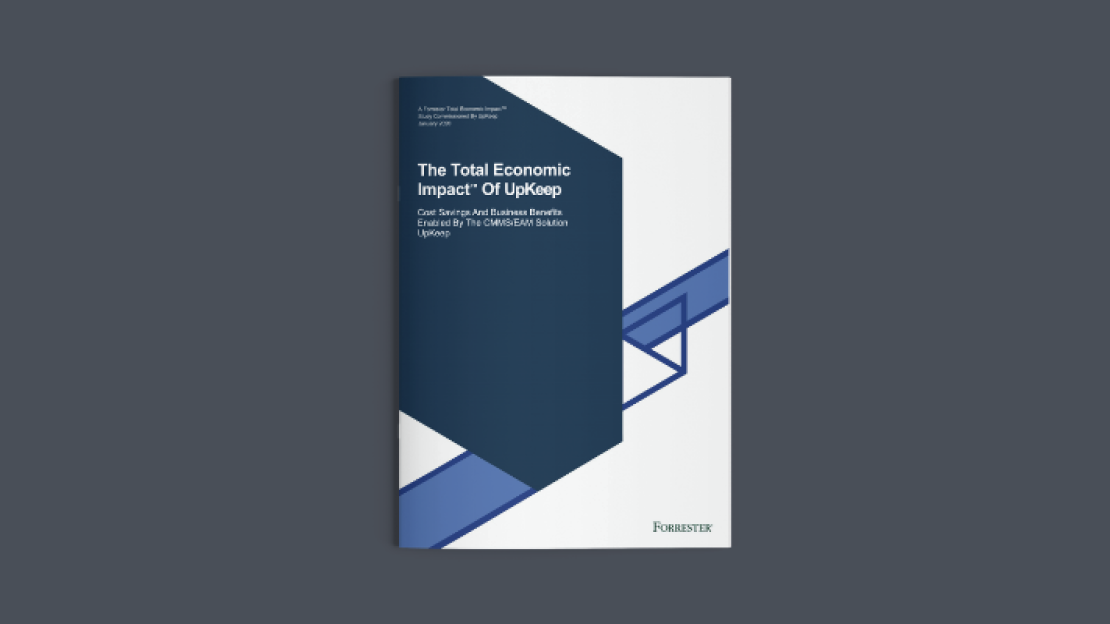 The Forrester Total Economic Impact of UpKeep