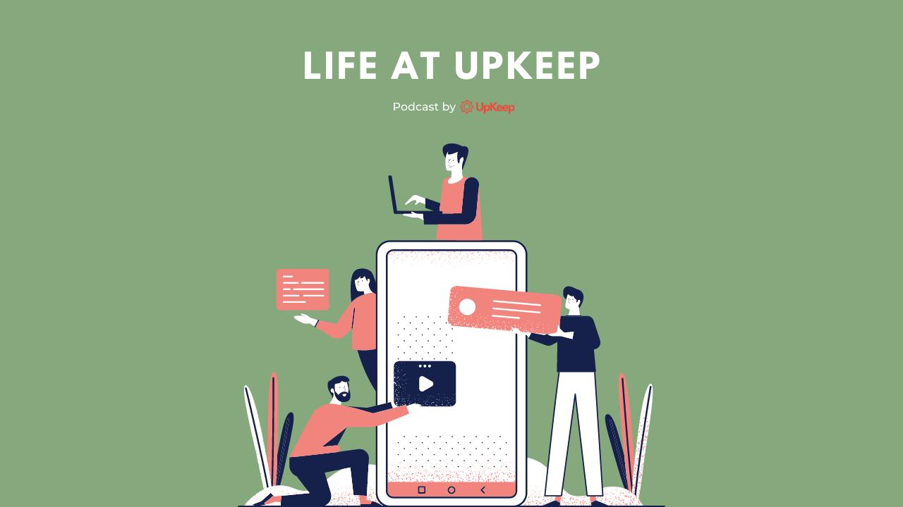 Life at UpKeep Episode 19: Nick Trueman, Sales Development Manager