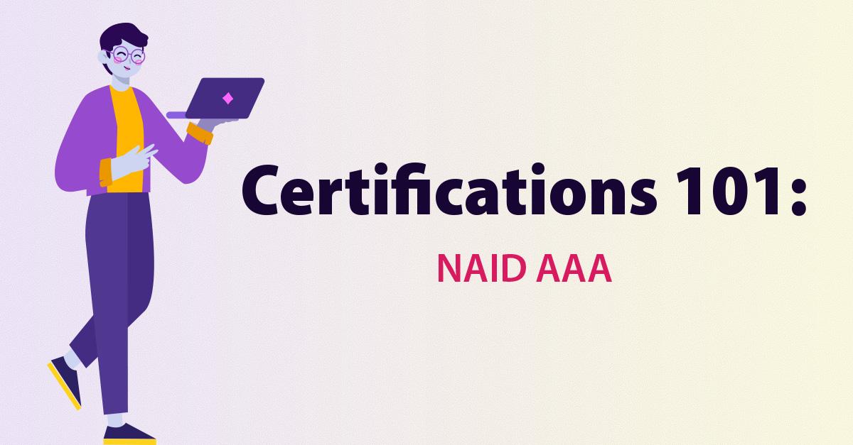 Certifications 101: NAID AAA