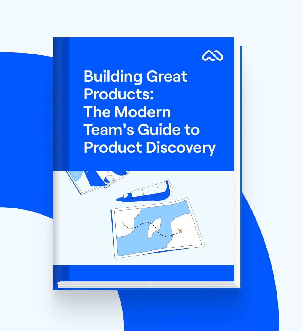 Building Great Products: The Modern Team's Guide to Product Discovery