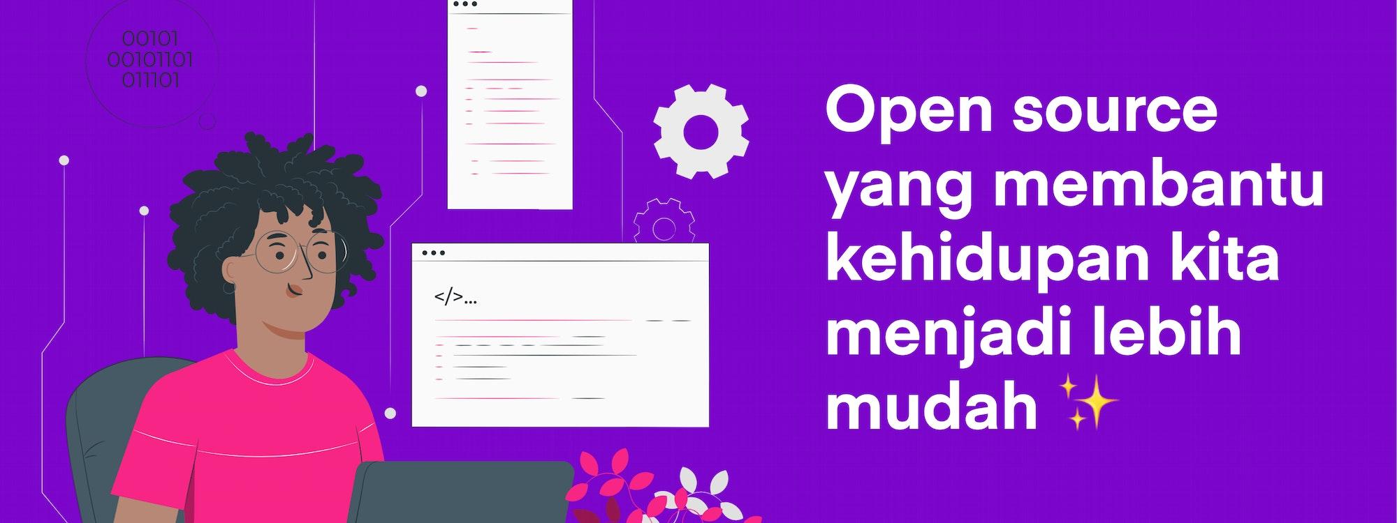 Open source yang membantu kita jadi lebih Mudah