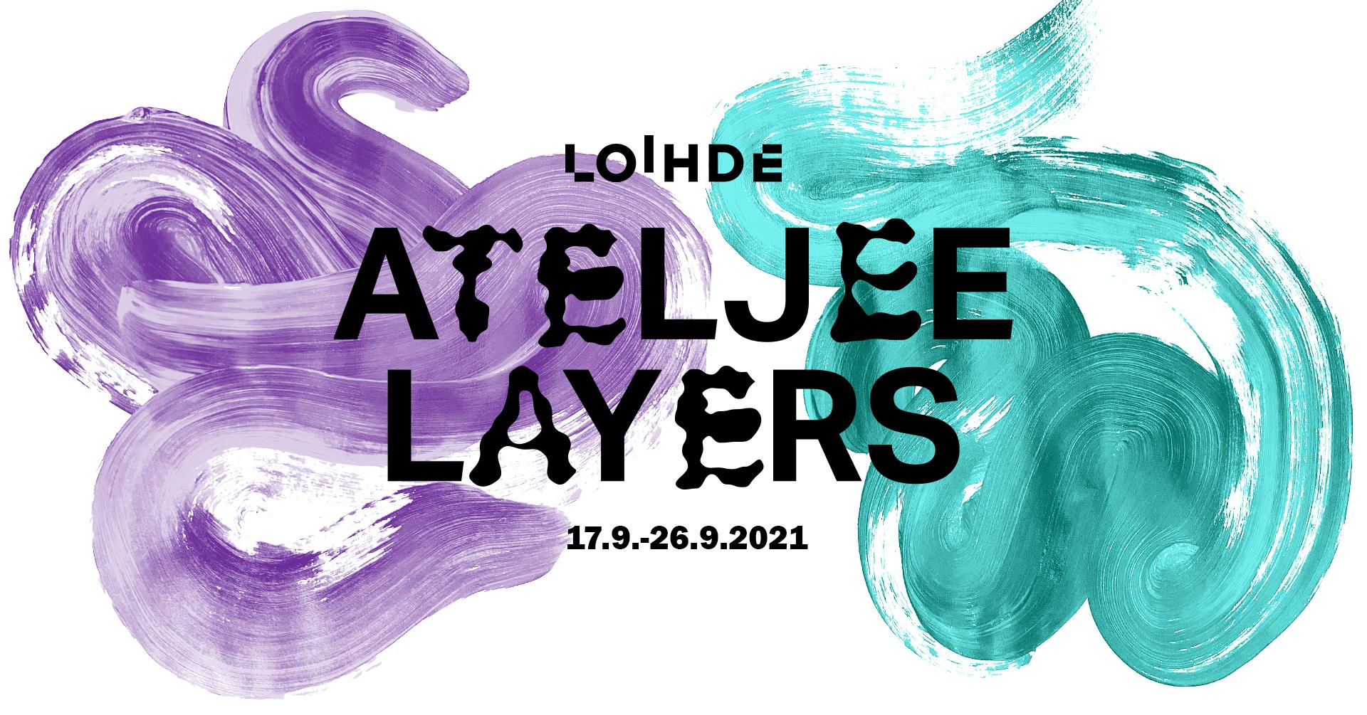 Loihde Ateljee, Layers, 17.-26.9.2021