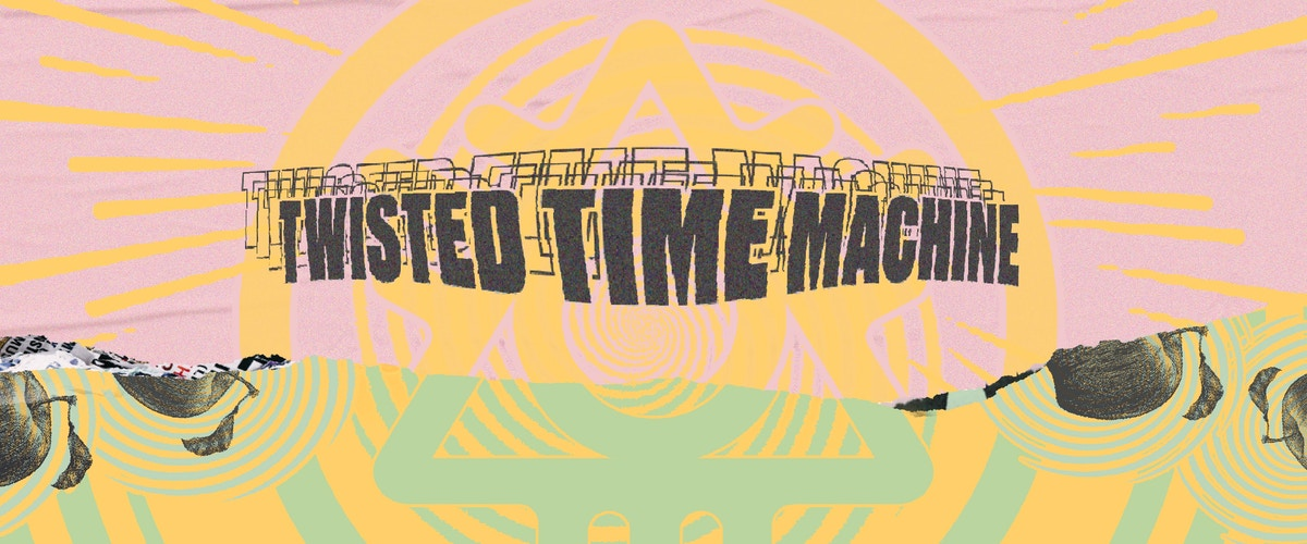 The Bad Apple Bar presents:  THE TWISTED TIME MACHINE