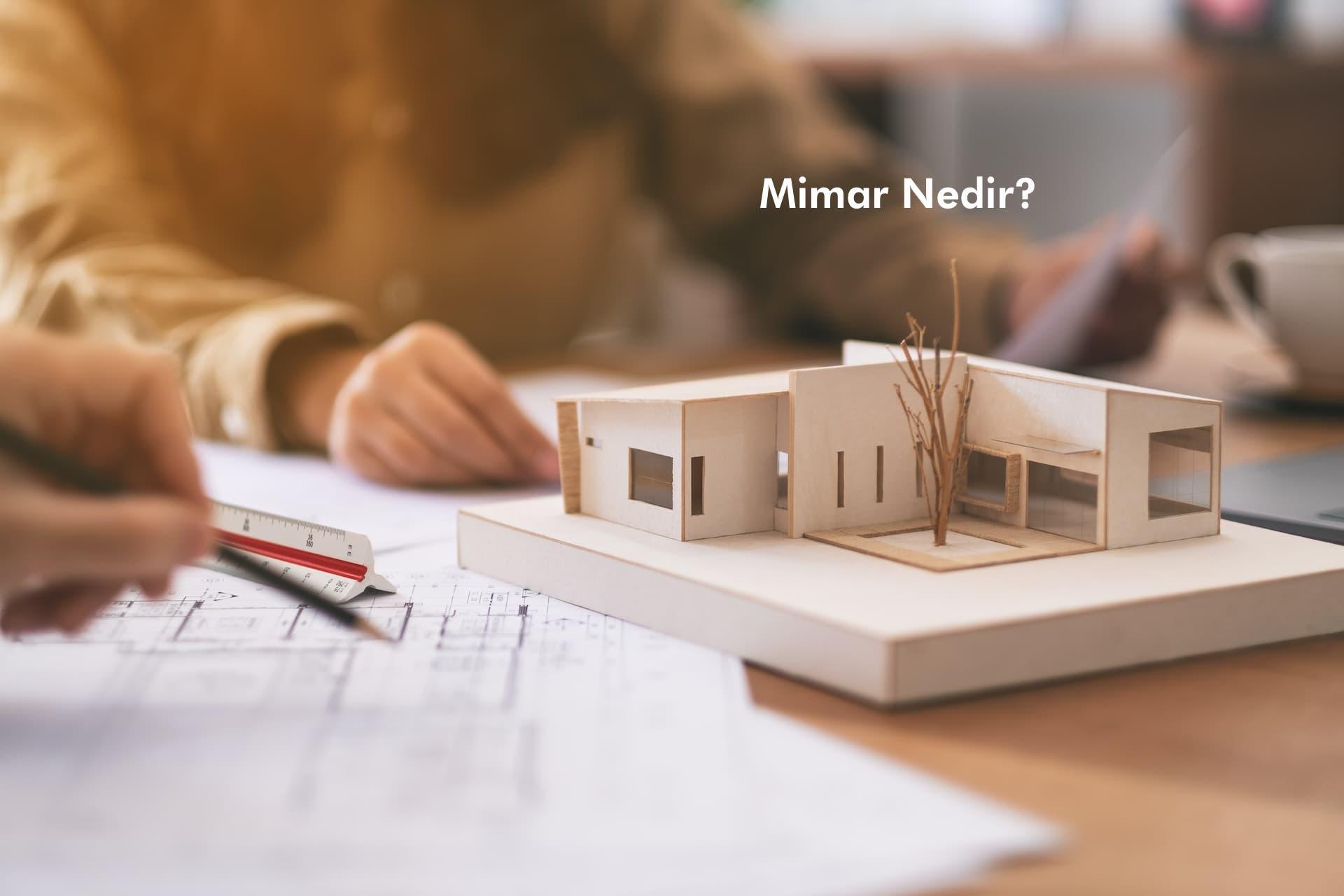 Mimar Nedir? (Mimarların Ne Yaptığını Öğrenin)