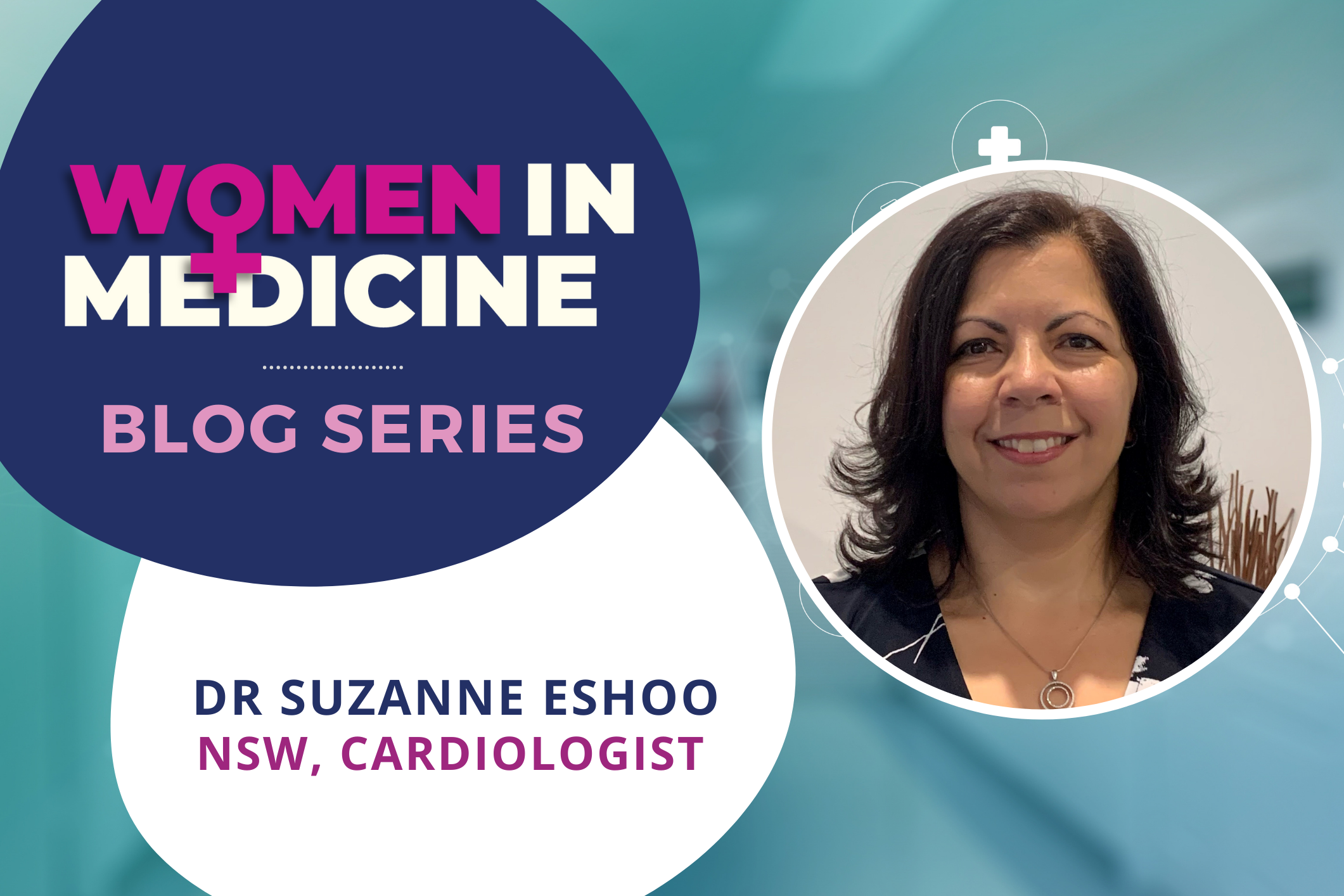Women in Medicine Series - Spotlight on NSW Cardiologist, Dr Suzanne Eshoo Image