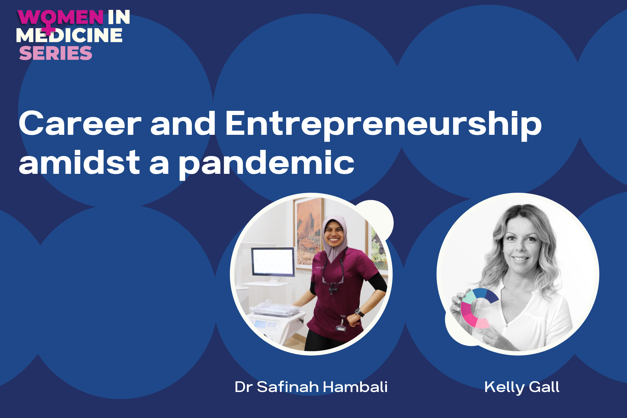 Women in Medicine LIVE - Career and Entrepreneurship amidst a pandemic Image