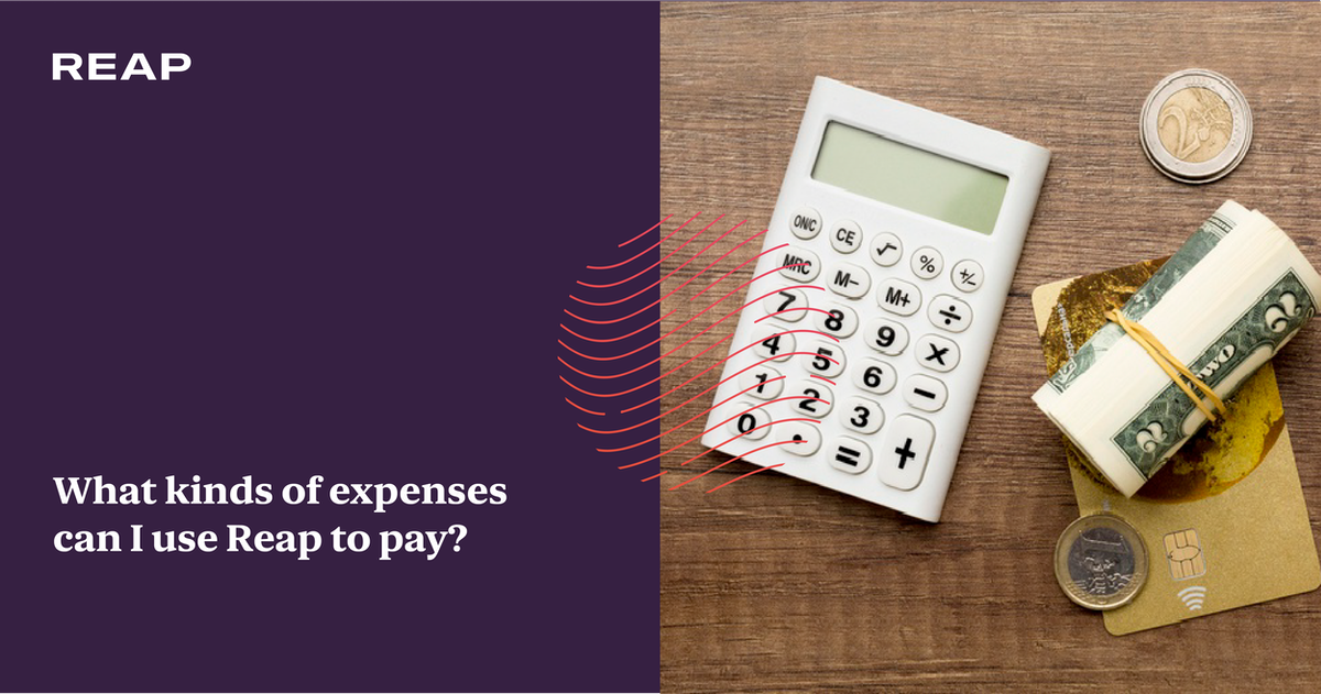 Cover Image for What kinds of expenses can I use Reap to pay?