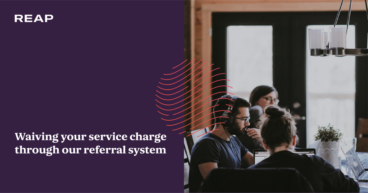 Cover Image for Waiving your service charge through our referral system