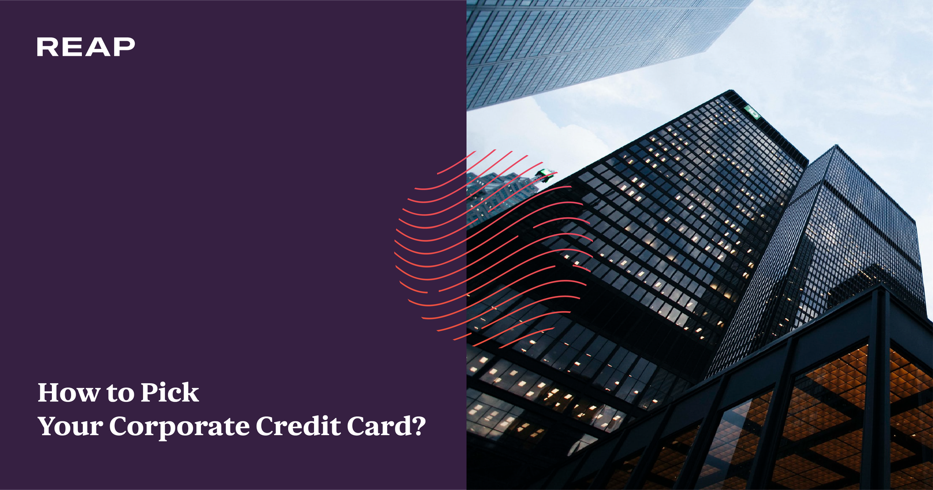 Cover Image for How to Pick Your Corporate Credit Card? Ultimate Guide to Picking a Corporate Credit Card for Your Business