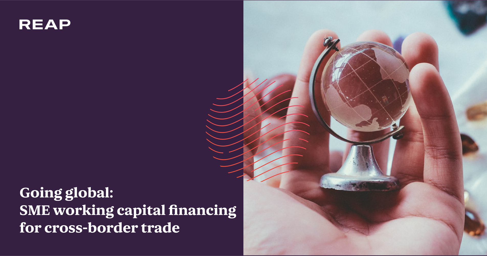 Cover Image for Going global: SME working capital financing for cross-border trade