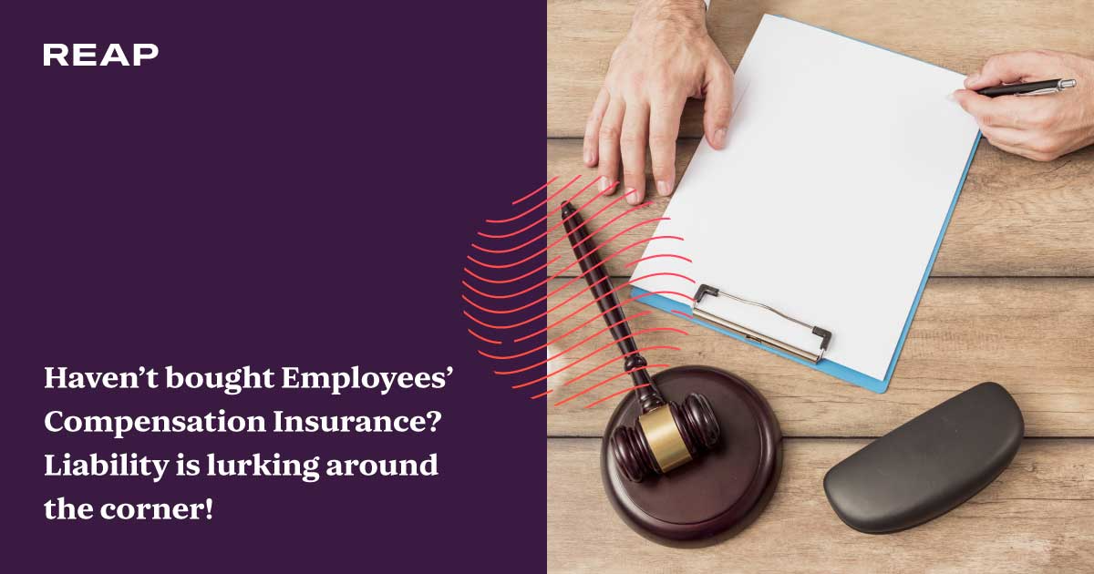 Cover Image for Haven't bought Employees' Compensation Insurance? Liability is lurking around the corner!