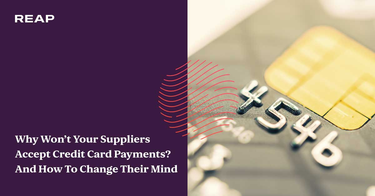 Cover Image for Why Won't Your Suppliers Accept Credit Card Payments? And How To Change Their Mind