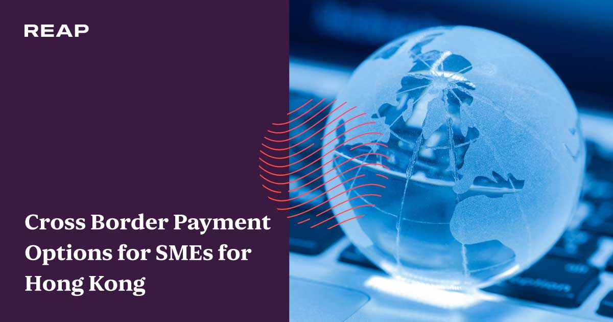 Cover Image for Cross Border Payment Options for SMEs for Hong Kong