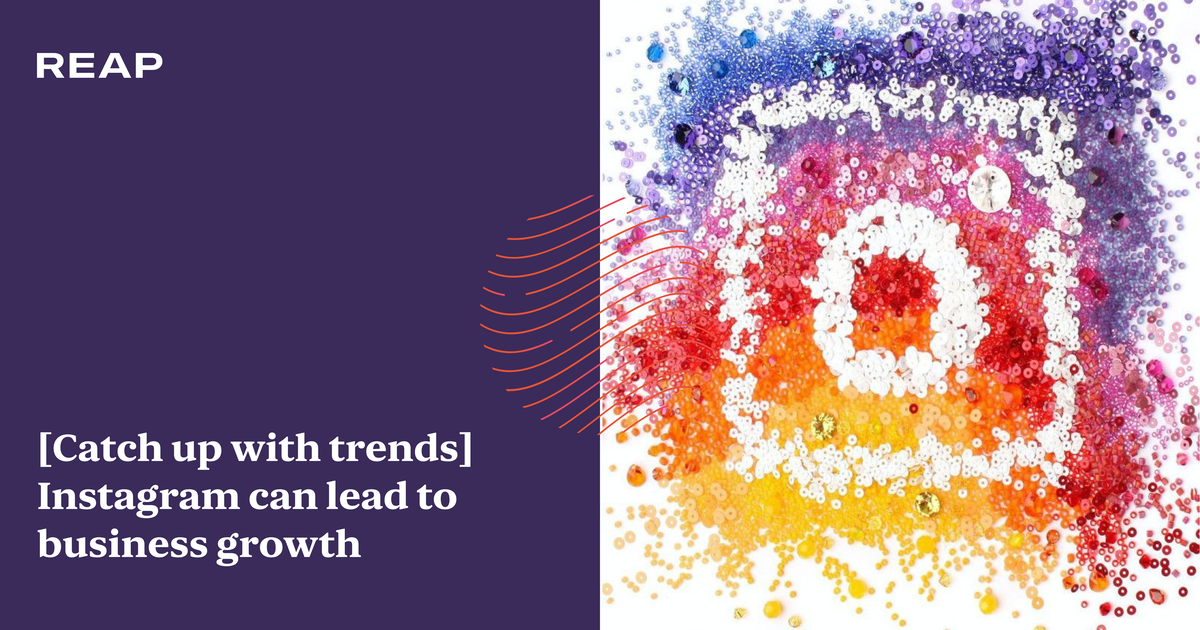 Cover Image for [Catch up with trends] Instagram can lead to business growth