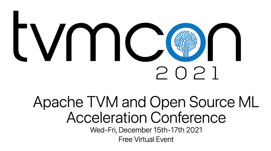 Share your machine learning acceleration insights at TVMcon 2021