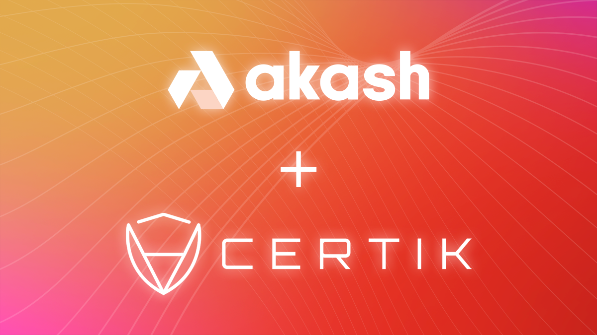Akash Network, the First Open-Source Cloud, Partners with CertiK, the Blockchain Cybersecurity Leader.